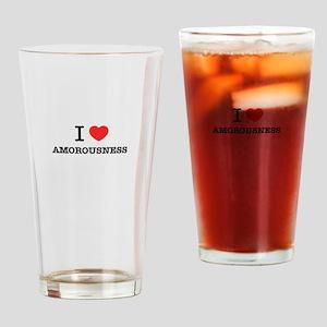 I Love AMOROUSNESS Drinking Glass