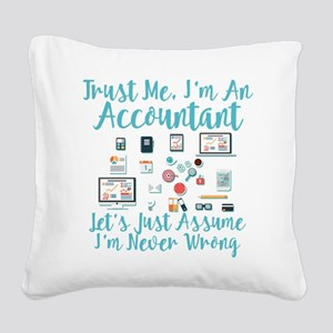 Trust Me I'm An Accountant Square Canvas Pillow