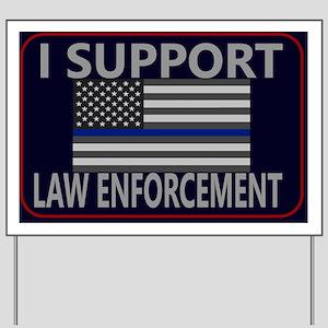 I Support Law Enforcement 7 Yard Sign