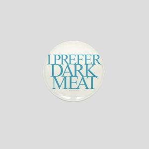Dark Meat Mini Button