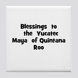 Blessings  to  the  Yucatec M Tile Coaster