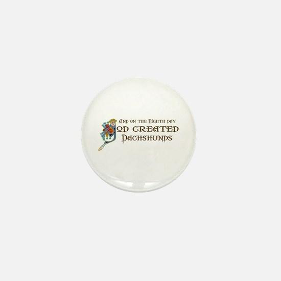 God Created Dachshunds Mini Button