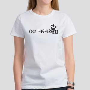 "Women's Tees: ""Your HIGHERness"""