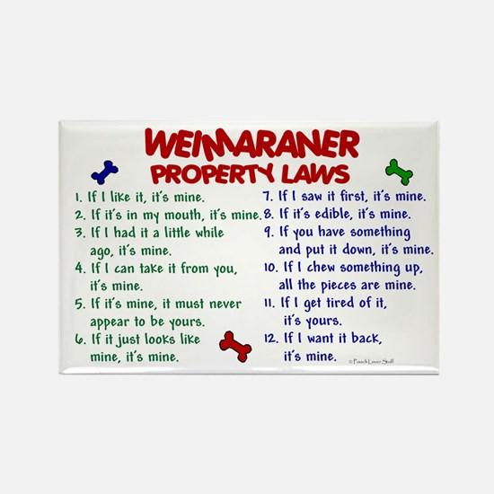 Weimaraner Property Laws 2 Rectangle Magnet (100 p