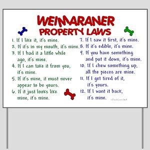 Weimaraner Property Laws 2 Yard Sign