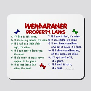 Weimaraner Property Laws 2 Mousepad