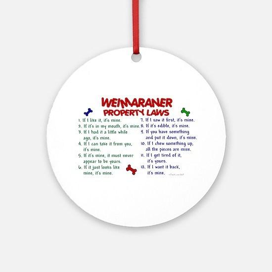 Weimaraner Property Laws 2 Ornament (Round)
