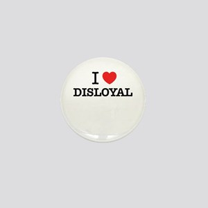 I Love DISLOYAL Mini Button