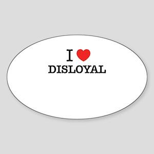 I Love DISLOYAL Sticker