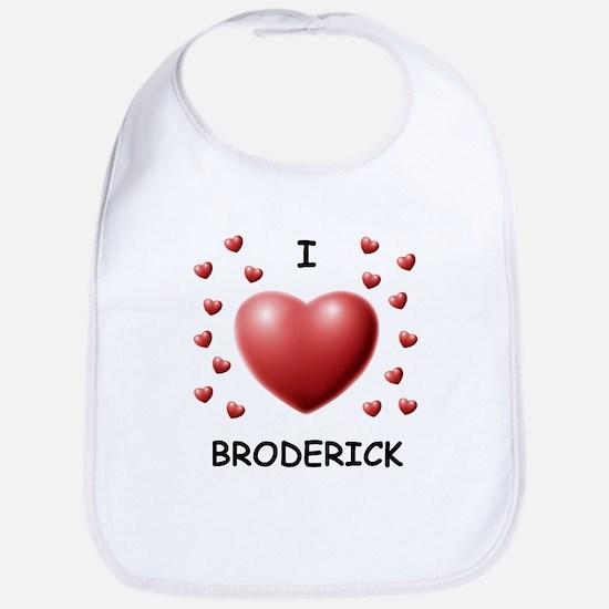 I Love Broderick - Bib