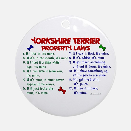 Yorkshire Terrier Property Laws 2 Ornament (Round)
