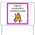 tennis joke Yard Sign