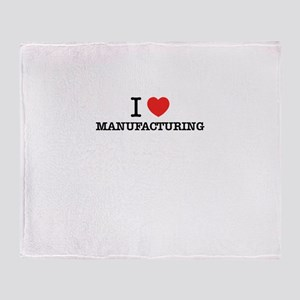 I Love MANUFACTURING Throw Blanket