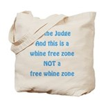 Whine Free Zone Tote Bag