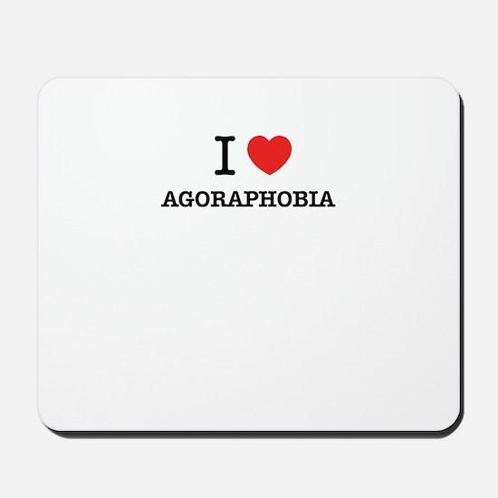 I Love AGORAPHOBIA Mousepad