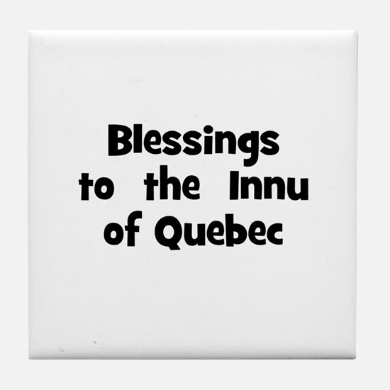 Blessings  to  the  Innu of Q Tile Coaster