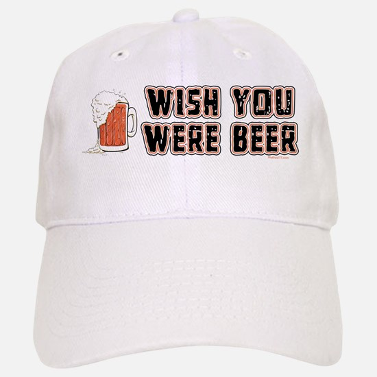 Wish you were Beer Baseball Baseball Cap