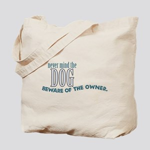 Beware of the Dog Owner Tote Bag