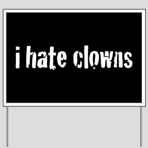 I Hate Clowns Yard Sign