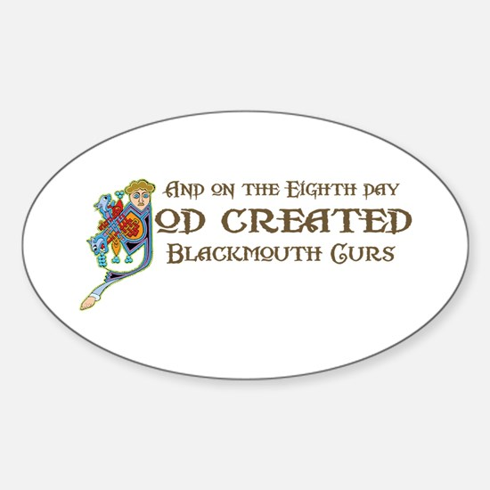 God Created Blackmouth Curs Oval Decal