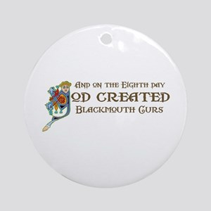 God Created Blackmouth Curs Ornament (Round)