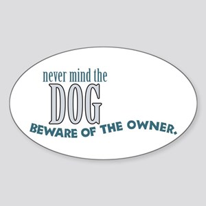 Beware of the Dog Owner Sticker (Oval)