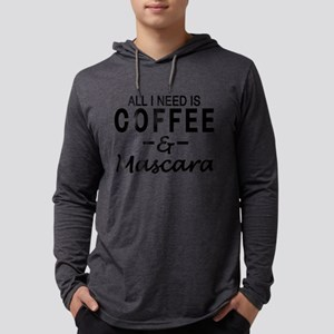 All I need is coffee & Mascara Mens Hooded Shirt