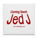 Coming Soon! Jed J Tile Coaster