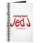 Coming Soon! Jed J Journal