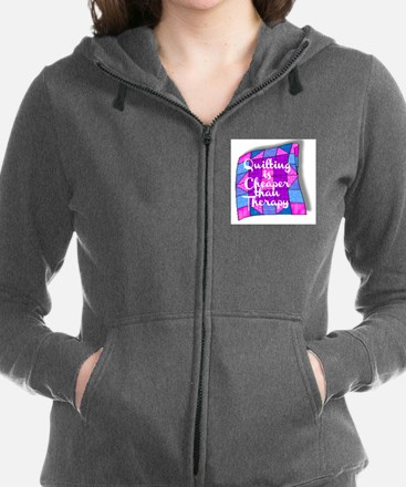 QUILTING IS CHEAPER THAN THERAPY Sweatshirt