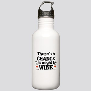 CHANCE THIS MIGHT BE WINE Water Bottle