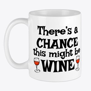 Chance This Might Be Wine Mugs