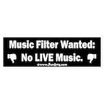 No Live Music Filter Sticker (Bumper)