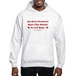 No Live Music Filter Hooded Sweatshirt