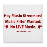 No Live Music Filter Tile Coaster