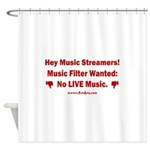 No Live Music Filter Shower Curtain