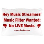 No Live Music Filter Pillow Case