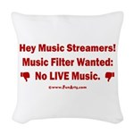 No Live Music Filter Woven Throw Pillow