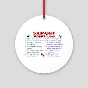 Bullmastiff Property Laws 2 Ornament (Round)