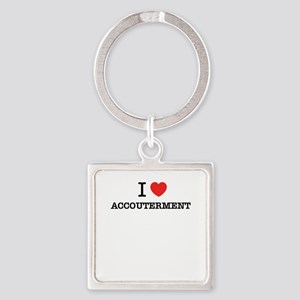 I Love ACCOUTERMENT Keychains