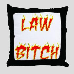 Law Bitch Throw Pillow