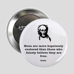 "Goethe Slavery 2.25"" Button"