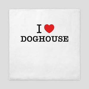 I Love DOGHOUSE Queen Duvet