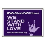 We Stand With Love Banner