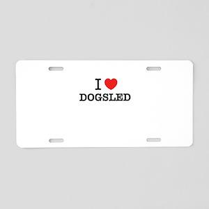 I Love DOGSLED Aluminum License Plate