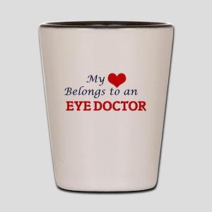 My Heart Belongs to an Eye Doctor Shot Glass