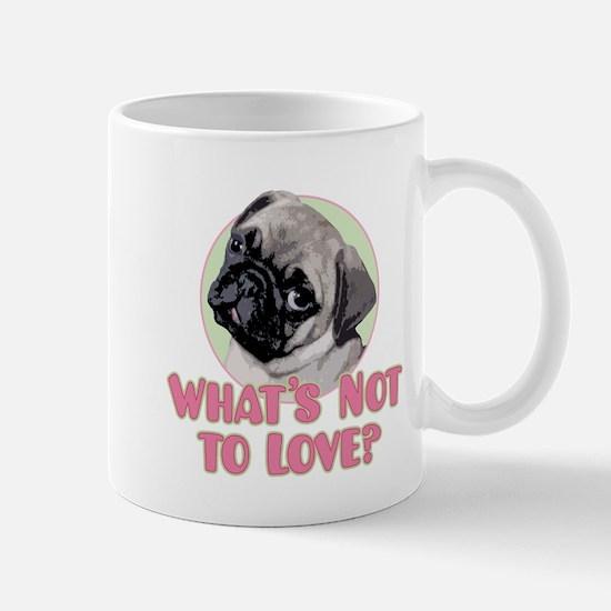 What's Not to Love? - Mug