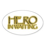 Hero in Waiting Oval Sticker