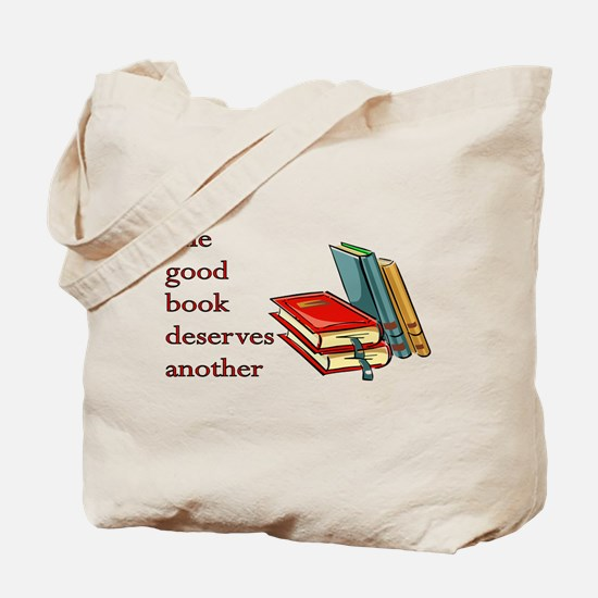 One Good Book Deserves Another Tote Bag