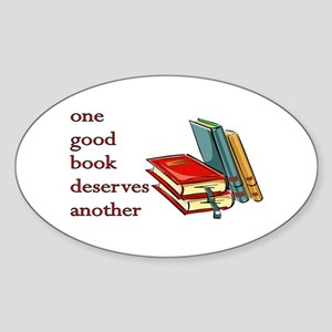 One Good Book Deserves Another Oval Sticker
